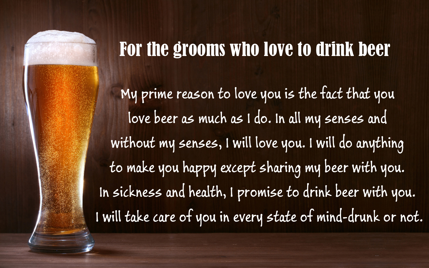 Funny wedding vows - 4 For The Grooms Who Love To Drink Beer